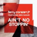 Ferry Corsten feat. Ben Hague - Aint No Stoppin (Sunnery James & Ryan Marciano Remix)