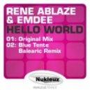 Rene Ablaze And Emdee - Hello World (Blue Tente Balearic Remix)