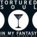 Tortured Soul - In My Fantasy (Tom Moulton Mix)