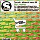 Cedric Vian, Joss H - High Feeling (Joss H Remix)
