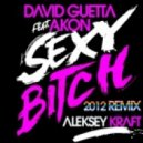 David Guetta & Akon - Sexy Bitch (Aleksey Kraft Remix)