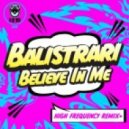 Balistrari - Believe In Me (High Frequency Remix)