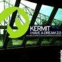 Kermit - I Have A Dream (Mijangos Remix)