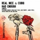 Cubiq, Real Nice - Had Enough (Kreature Remix)