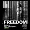 Doc Link feat J Paul Ghetto - Freedom (Soul De Marin Sniffs Da Jazz Remix)