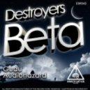 Destroyers - Beta (Audiohazard Remix)