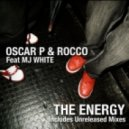Oscar P & Rocco feat MJ White - The Energy (Antidote Soulful Mix)