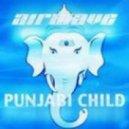 Airwave - Punjabi Child (Arto Kumanto Remix)