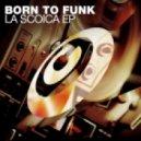 Born To Funk - Kenya