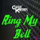 Chris Kaeser  - Ring My Bell