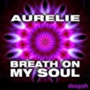 Aurelie - Breath On My Soul (Club Mix) (Club Mix)