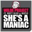 Wilde Project feat. Matt Blue - She\'s A Maniac (Extended Mix)