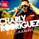 Charly Rodriguez - Me Enamore (Extended Mix)