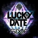 Lucky Date  - Six 16 (Original Mix).