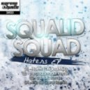 Squalid Squad - Haters (The Juggernaut Remix)