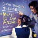Danny Tenaglia & Celeda - Music Is The Answer (Vigo Qinan Remix)