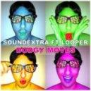 SoundExtra ft LOOPer - Dodgy Moves (Radio Mix)