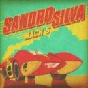 Sandro Silva - Mach 5 (Das Kapital Remix)