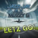 Jazzi Jay & ALX feat. Muzzy G - Letz Go (Crystal Rock Remix Edit)