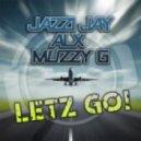 Jazzi Jay & ALX feat. Muzzy G - Letz Go (Crystal Rock Remix Edit)
