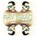Ray Isaac - U Want Or U Don t (Freaky Guys Remix)