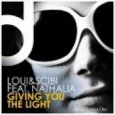 Loui, Scibi Feat. Nathalia - Giving You The Light (Scott Diaz Halogen Dub)