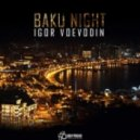 Igor Voevodin - Baku Night (Incognet Remix)