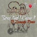 LMFAO - Sexy And I Know It (Dj Leonardo Remix)