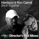 Hardsoul feat. Ron Carroll - Back Together (Director\'s Cut Classic Club Mix)