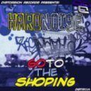 Hardnoise - Go to the Shoping (Line of Sight Remix)