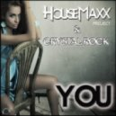 Housemaxx and Crystal Rock  -  You (Crystal Rock Uplifting Mix)