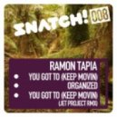 Ramon Tapia - You Got To (Keep Movin) (Jet Project Remix)