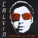 Calvin Harris - Acceptable In The 80\'s (Tom Neville Remix)