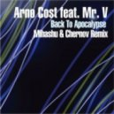 Arno Cost feat. Mr. V - Arno Cost feat. Mr. V - Back To Apocalypse (Mihashu & Chernov Remix)