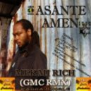 Asante Amen - Mek Mi Rich (GMC RMX)