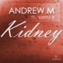 Andrew M, Sonny G - Kidney (Original Mix)