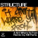 Structure - It Ain't Where Ya From (Kill Paris Remix)