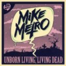 Mike Metro  - Unborn Living, Living Dead (Original Mix)