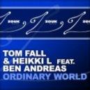Heikki L & Tom Fall - Ordinary World (Original Mix)