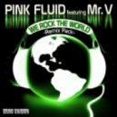 Pink Fluid feat. Mr. V - We Rock The World (Bastian Van Shield Remix)