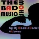 Dj MadeInCartel - The Bad Music Show Is Back! Ep.V