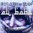 Dr Cat & DJ Pony ft !Deladap  - Ali Baba (DJ Castello vs Crystal Juice Remix)