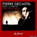 Pierre Decastel  feat Llynn C - The One I Miss (Alexdoparis Remix)