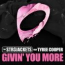 The Str8jackets Feat. Tyree Cooper - Givin\' You More (Ted Nilsson Remix)