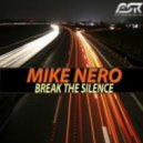 Mike Nero - Break The Silence (Club Mix)