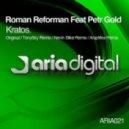 Roman Reforman feat Petr Gold - Kratos (Original Mix)