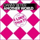 Danny Better - Another World  (Sebastian Braham Remix)