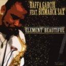 Raffa Garcia feat. Bismarck Sax - Element Beautiful (Latin House Mix)