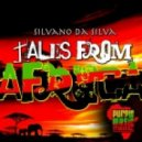 Silvano Da Silva - Tales From Africa (Dark Tribal Mix)