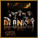 Haezer - Monkey (You Killing Me Remix)